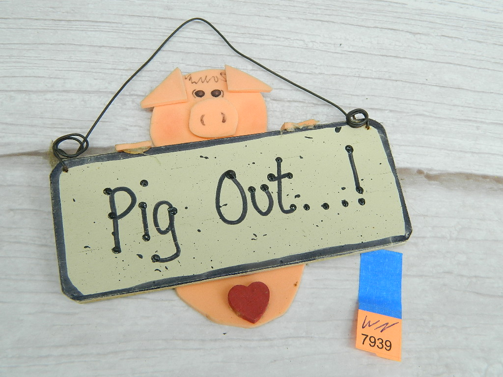WN7939- Cute Hand Made 'Pig Out...!' Small Handing Pig Décor '4x5in'