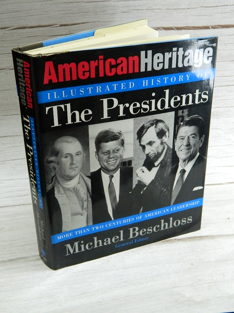 OE8482- CROWN Publishers 'American Heritage Illustrated History of The Presidents' by Michael Beschloss General Editor, Renewed Printing 1999